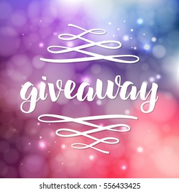 Giveaway freebies for promotion in social media with swashes on blurred background with lights. Free gift raffle. Vector lettering.
