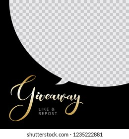 "Giveaway golden lettering on black banner banner card. Calligraphy text ""Giveaway"" on speech bubble photo frame template. Advertising of giving gift for like or repost on frame with transparent area."
