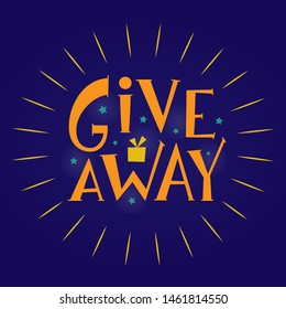 Giveaway hand drawn sign with stars and сияние. Handwritten text isolated on dark background for promotion in social network, for banner, poster, stories in business account. Vector illustration