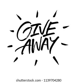 GIVEAWAY HAND LETTERING. Hand drawn. Handwritten modern brush lettering white background isolated vector