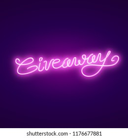Giveaway neon shiny banner, calligraphic text, vector illustration