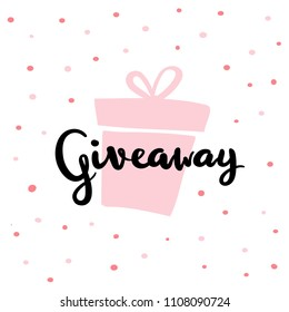 "Giveaway poster template for social media marketing (smm). Banner design for promotion of social network account by giving a gift. Hand drawn calligraphy illustration with phrase ""Giveaway""."
