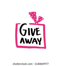"Giveaway sign in the gift box for social media. Illustration for competition banner with rough ink lettering ""GIVEAWAY"" and icon of present box with pink funny retro polka-dots bow."