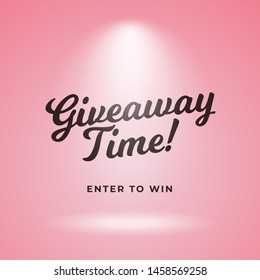 Giveaway time coming soon poster background. Pink backdrop with spotlight vector and calligraphy text illustration