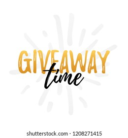 Giveaway time text on white background. Vector illustration. Modern calligraphy. Dry brush and script. Hand drawn lettering word. banner for social media bloggers
