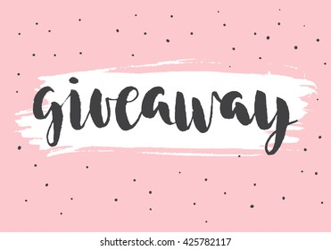 Giveaway. Vector black ink brush lettering. Sales poster.  Typographic print card for media.