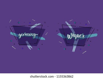 Giveaway  and Winner banner. Handwritten lettering with  decoration. Sticker creative text with trapezium geometric composition. Template  for social media nework. Vector illustration.