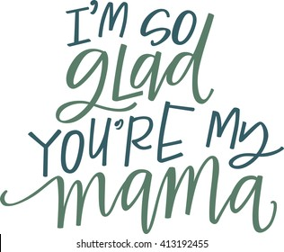 I'm So Glad You're My Mama