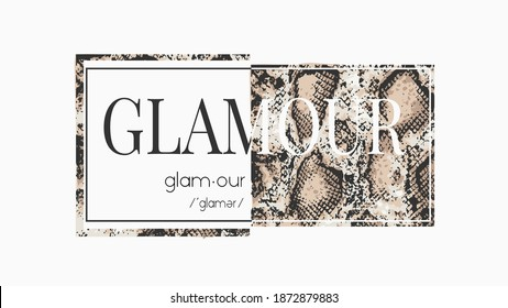 glamour slogan on snake skin pattern background for fashion print