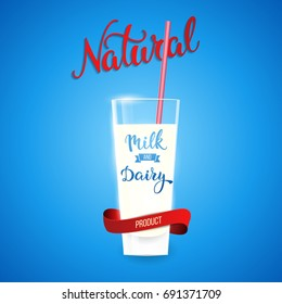 Glass and original handwritten text Natural  Milk and Dairy Product.  Illustration for logotypes, posters,  print and web projects
