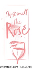A glass of rose wine with a lipstick trace. Lettering and Quote on a Poster. White Chalked vintage background