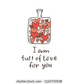 glass transparent bottle full of hearts. I'm full of love for you - lettering