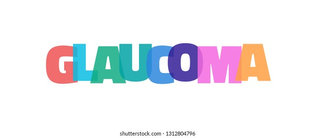 "Glaucoma word concept. ""Glaucoma"" on white background. Use for cover, banner, blog."