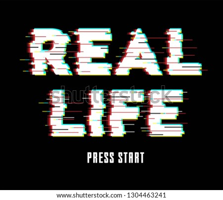 glitch effect and real life slogan, textile printing drawing, t-shirt graphic design - Vector