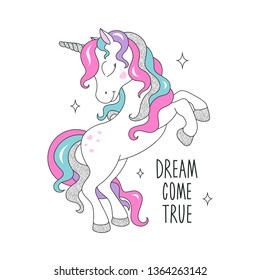 Glitter unicorn drawing for t shirts. Dream come true text text. Design for kids. Fashion illustration drawing in modern style for clothes. Girlish print. Glitter, unicorn.