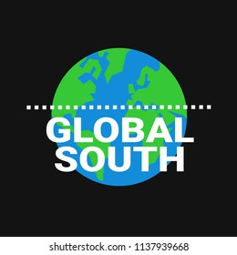Global South - social, economic and political division between wealthy nothern states and underdeveloped and poor southern countires on southern continents and hemisphere - africa, south america, asia