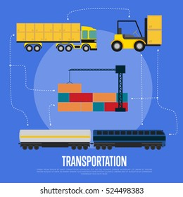 Global transportation and logistics banner vector illustration. Container truck, freight crane, cargo train and forklift truck in flat design. World import and export transportation business concept