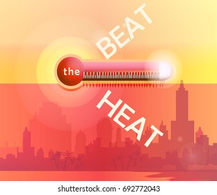 """Global warming.Vector illustration on the theme """"Beat the heat"""".Heat waves. Can be used as poster, banner, sticker, fly er or background.There is cityscape and thermometer for creative colored design."""