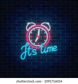 Glowing neon sign with alarm clock and cheering inscription on dark brick wall background. Call to action symbol. Its time to work. Vector illustration.