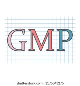 GMP (Good Manufacturing Practice) acronym written on checkered paper-  vector illustration