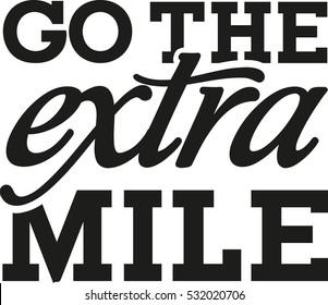 Go the extra mile - motivational saying