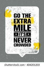 Go The Extra Mile. It Is Never Crowded. Inspiring Motivation Quote Design Vector Print Concept