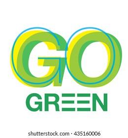 Go green logotype. Save earth. vector illustration
