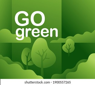 Go green poster - eco-friendly motivation slogan in creative colorful decoration - vector illustration