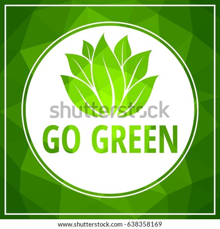 Go Green Symbol Green Low Poly Stock Vector Royalty Free 638358169