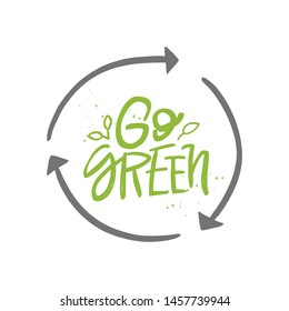 Go green vector handwritten quote, motivational brush lettering inscription. Zero waste concept. Isolated typography print for card, poster, banner.
