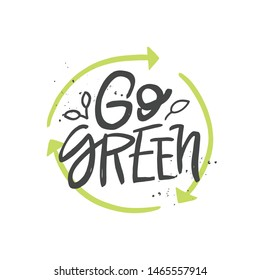Go green vector handwritten quote, motivational brush lettering inscription. Zero waste concept.