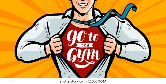 Go to the gym, Inspirational motivational lettering. Sport, fitness bodybuilding banner. Vector illustration in style comic pop art