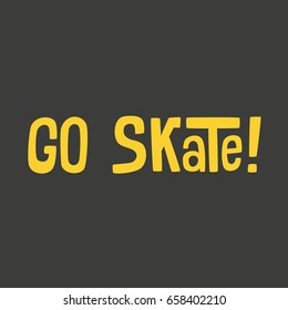 Go Skateboarding Day hand drawn lettering design vector illustration. Perfect for advertising, poster, announcement or greeting card.