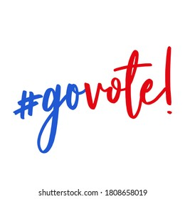 Go vote - vector illustration. Hand drawn lettering quote. Vector illustration. Go vote 2020 text for presidential Election of USA Campaign. Badge United States lection vote.