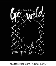 go wild slogan with broken fence illustration
