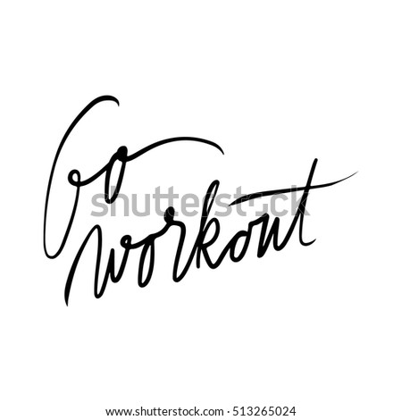 0b9a488183 Go Workout Inspirational Motivation Quote Fitness Stock Vector ...