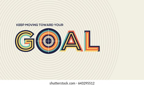 Goal concept in modern typography. Goal quote in geometrical style. Concept of goal for website banner, magazine, wall graphics, typographic poster, flyer template and catalogue design.