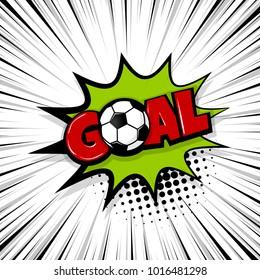 Goal football sport, soccer ball. Comic text speech bubble balloon. Pop art style wow banner message. Comics book font sound phrase template. Halftone strip vector illustration funny colored design.