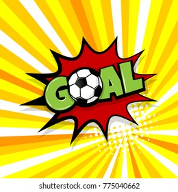 Goal football sport, soccer ball. Comic text speech bubble balloon. Pop art style wow banner message. Comics book font sound phrase template. Halftone radial vector illustration funny colored design.