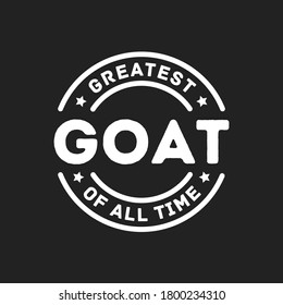 GOAT, Great of All Time Stamp Label, Vector Text Illustration Background