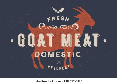 Goat meat. Vintage logo, retro print, poster for Butchery meat shop with text, typography Goat Meat, Domestic, Butchery, goat silhouette. Label template goat for meat business. Vector Illustration
