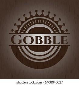 Gobble realistic wooden emblem. Vector Illustration.