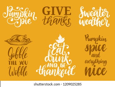 Gobble Till You Wobble, Sweater Weather, Pumpkin Pie, Give Thanks etc., vector handwritten calligraphy set. Drawn illustrations for Thanksgiving day. Used for invitation, greeting card, poster.