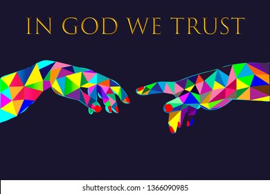 God and Adams hands.Michelangelo,The Creation of Adam.colorful vector illustration with slogan in God we trust for wallpaper,poster,t shirt print and other uses