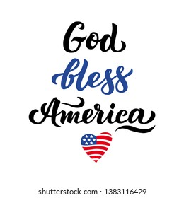 God, bless America and the American flag Patriotic Poster with handwritten letters on the day of remembrance, the fourth of July Great print for clothes, t shirt design. Postcard with Independence Day