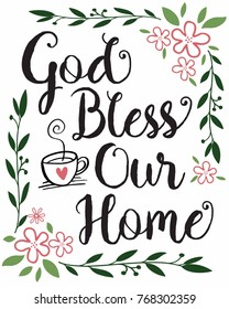 God Bless Our Home Calligraphy Typography Design Printable with colorful greenery and floral accents and coffee cup icon with heart