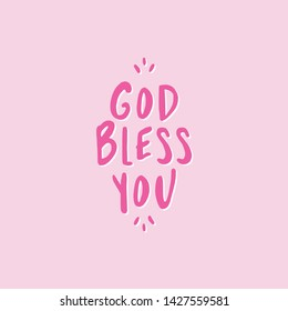God bless you - lettering message. Hand drawn phrase. Handwritten modern brush calligraphy. Good for social media, posters, greeting cards, banners, textiles, gifts, T-shirts, mugs or other gifts.