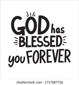 God Has Blessed You Forever hand drawn lettering phrase on white background. Motivation quote. Design element for poster and card. Vector illustration.