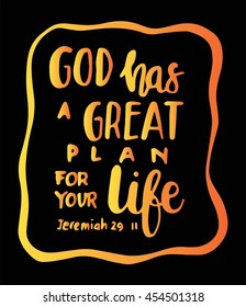 God has a great plan for your life. Hand Lettered quote. Bible Verse. Modern calligraphy