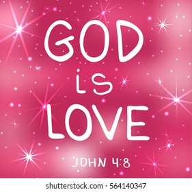 GOD is love . Bible lettering.  Brush calligraphy.  Hand drawing illustration.  Words about God. Vector design. Pink background with particles and stars